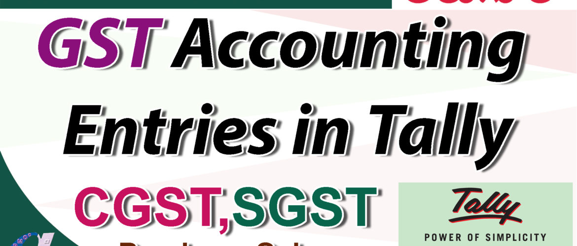 GST Accounting Entries in Tally – Purchase & Sales (CGST,SGST)