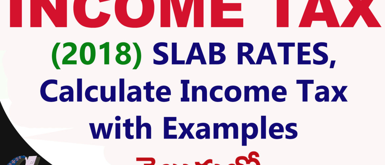 Income Tax || 2018 Income Tax Slabs Rates || Calculate Income Tax