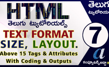 Html Telugu Tutorials || Part-7 || Text Format,Size,Layout || 15 Tags & Attributes