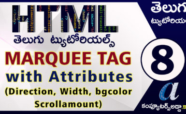 Html Telugu Tutorials || Part-8 || Marquee Tag with Attributes ||